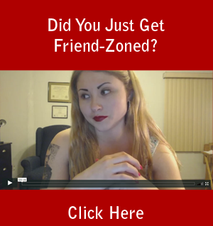 Did You Just Get Friend-Zoned?